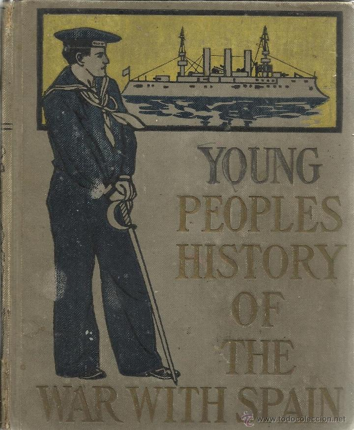 Libros antiguos: LIBRO EN INGLÉS. YOUNG PEOPLES HISTORY OF THE WAR WITH SPAIN. PRESCOTT HOLMES. PHILADELPHIA.USA.1900 - Foto 1 - 39540749