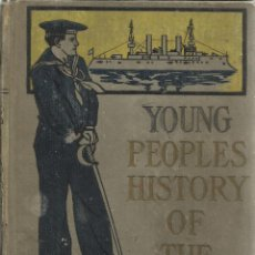 Libros antiguos: LIBRO EN INGLÉS. YOUNG PEOPLES HISTORY OF THE WAR WITH SPAIN. PRESCOTT HOLMES. PHILADELPHIA.USA.1900. Lote 39540749