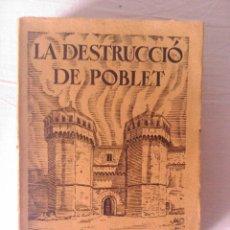 Libros antiguos: LA DESTRUCCIO DE POBLET, EDUARD TODA I GÜELL 1935. Lote 39557418