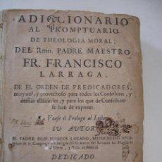 Libros antiguos: PRONTUARIO DE TEOLOGIA MORAL DE FRANCISCO LARRAGA AÑO 1739. Lote 40153674
