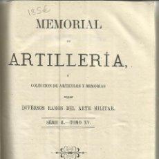 Libros antiguos: MEMORIAL DE ARTILLERÍA. COLECCIÓN DEL ARTE MILITAR. TOMO XV.IMPRENTA DE LA VIUDA DE AGUADO.1877. . Lote 39589051