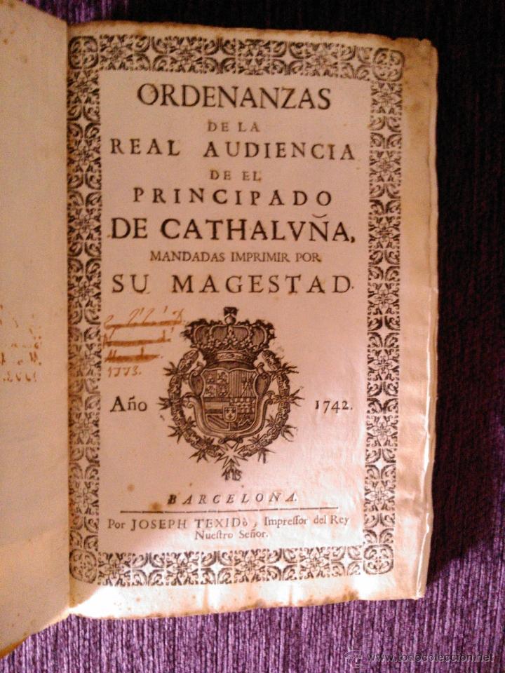 Libros antiguos: ORDENANZAS DE LA REAL AUDIENCIA DE EL PRINCIPADO DE CATALUÑA 1742 - Foto 2 - 39659090