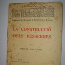 Libros antiguos: LA CONSTRUCCIÓ DELS PESSEBRES. JOSEP Mª PUIG I ROIG. FOMENT DE PIETAT. 1933. Lote 39659503
