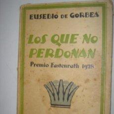 Libros antiguos: LOS QUE NO PERDONAN. PREMIO FASTENRATH. EUSEBIO DE GORBEA LEMMI. 1929. Lote 39660078
