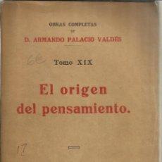 Libros antiguos: EL ORIGEN DEL PENSAMIENTO. ARMANDO PALACIO VALDÉS. VICTORIANO SUÁREZ. MADRID. 1923. Lote 39662648