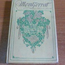 Libros antiguos: MONTSERRAT, NOVELA DE COSTUMBRES. MONSERDÁ DE MACIÁ, DOLORES. 1912. . Lote 39684121