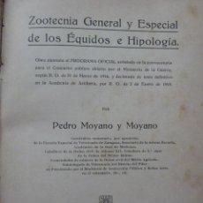 Libros antiguos: ZOOTECNIA GENERAL Y ESPECIAL DE LOS EQUIDOS E HIPOLOGIA. PEDRO MOYANO Y MOYANO. 1918. Lote 39685958
