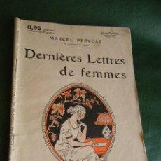 Libros antiguos: DERNIERES LETTRES DE FEMMES, DE MARCEL PREVOST (EN FRANCES). Lote 39764634