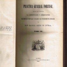 Libros antiguos: PRÁCTICA GENERAL FORENSE - TOMO III - MANUEL ORTIZ DE ZUÑIGA - 1856 - VER . Lote 39789005
