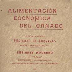 Libros antiguos: ALIMENTACIÓN ECONÓMICA DEL GANADO, ENSILAJE DE FORRAJES Y MODERO, FRANCISCO CAAMAÑO, LIB.AGRÍCOLA . Lote 39833372