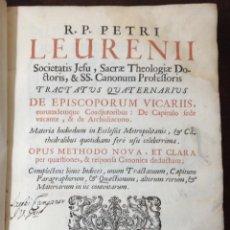 Libros antiguos: PETRI LEURENII. TRACTATUS QUATERNARIUS DE EPISCOPORUM VICARIIS.... VENETIIS, 1709. ENC. EN PERGAMINO. Lote 39824811