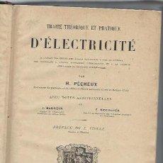 Libros antiguos: TRAITÉ THEORIQUE ET PRATIQUE D´ELECTRICITÉ, PECHEUX, PARIS DELAGRAVE, 718PÁGS, ILUSTRACIONES. Lote 39873058