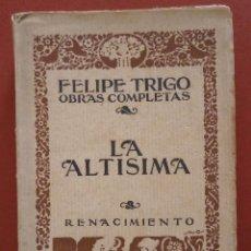 Libros antiguos: LA ALTISIMA. NOVELA. FELIPE TRIGO. Lote 39892614