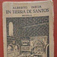 Libros antiguos: EN TIERRA DE SANTOS. ALBERTO INSUA. Lote 39903639