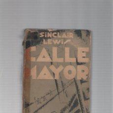 Libros antiguos: CALLE MAYOR - SINCLAIR LEWIS - EDITORIAL CENIT - 1931 - PRIMERA EDICION. Lote 39969491