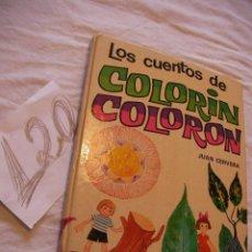 Libros antiguos: ANTIGUO LIBRO LOS CUENTOS DE COLORIN COLORON. Lote 39902490