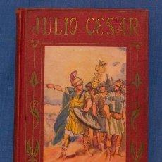 Libros antiguos: JULIO CÉSAR, VIDA Y HECHOS RELATADOS A LOS NIÑOS POR MARÍA LUZ MORALES, ED. ARALUCE, 1926, 2ª ED.. Lote 39904657