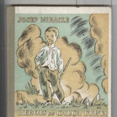 Libros antiguos: JOSEP MIRACLE. HEROIS DE CALÇA CURTA. EN MATEU. ED. POLÍGLOTA 1933. TAPA CARTONÉ. BON ESTAT. Lote 39912309
