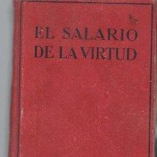 Libros antiguos: P.C.WREN, EL SALARIO DE LA VIRTUD, EDITORIAL JUVENTUD, BARCELONA 1913, 272 PÁGS, 14X20CM. Lote 39926748