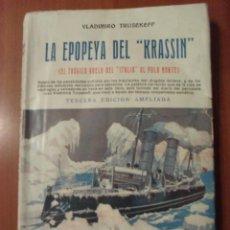 Libros antiguos: LA EPOPEYA DEL KRASSIN, VLADIMIR TRUSEKEFF, EDITORIAL BAUZA. Lote 39942810