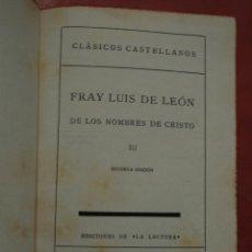 Libros antiguos: FRAY LUIS DE LEÓN DE LOS NOMBRES DE CRISTO III. EDITORIAL ESPASA - CALPE, S.A. MADRID. 1934.. Lote 39951185