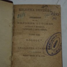 Libros antiguos: BIBLIOTECA UNIVERSAL. COL DE MEJORES AUTORES. ORACIONES FÚNEBRES. BOSSUET. TOMO LIII. MADRID. 1879.. Lote 48702120