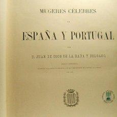 Libros antiguos: MUGERES(MUJERES)CELEBRES DE ESPAÑA Y PORTUGAL-JUAN DE DIOS DE LA RADA Y DELGADO-COMPLETA-1868-1ªEDIC. Lote 39948792