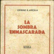 Libros antiguos: CEFERINO AVECILLA : LA SOMBRA ENMASCARADA (AGENCIA MUNDIAL, PARÍS, S/F.). Lote 39965180