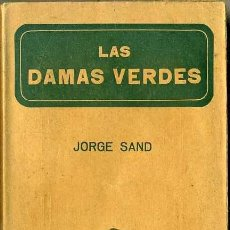 Libros antiguos: JORGE SAND : LAS DAMAS VERDES (VDA. TASSO, S/F.). Lote 39965236
