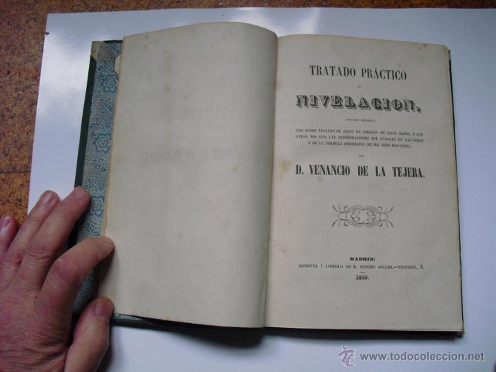 Libros antiguos: 1859 TRATADO PRACTICO DE NIVELACION D. VENANCIO DE LA TEJERA LÁMINAS ÚNICO 1ª EDICIÓN - Foto 3 - 39955104