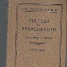 Libros antiguos: ROBERT ARNOLD, CULTURA DEL RENACIMIENTO, ED. LABOR, BARCELONA 1936. Lote 39961025
