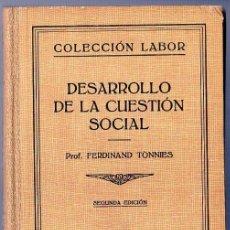 Libros antiguos: DESARROLLO DE LA CUESTIÓN SOCIAL. PROF. FERDINAND TONNIES. EDITORIAL LABOR, S.A. BARCELONA. 1933.. Lote 176860630