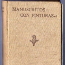 Livres anciens: MANUSCRITOS CON PINTURAS. TOMO I. JESÚS DOMINGUEZ BORDONA. EDITA. BLASS, S.A. MADRID. 1933.. Lote 39980970
