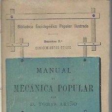 Libros antiguos: MANUAL DE MECÁNICA POPULAR,TOMAS ARIÑO, MADRID 1881, TIP. DE ESTRADA, LEER. Lote 39980681