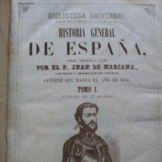 Libros antiguos: HISTORIA GENERAL DE ESPAÑA. CONTINUADA HASTA EL AÑO DE 1851. TOMO I. PADRE MARIANA. 1852. Lote 40004378