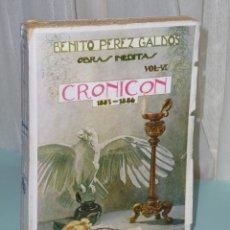 Libros antiguos: CRONICON 1883 -. 1886. OBRAS INÉDITAS DE BENITO PÉREZ GALDÓS. VOL VI. Lote 39994818