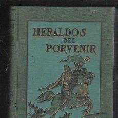 Libros antiguos: HERALDOS DEL PORVENIRPOR ASA OSCAR TAIT. 1919. 2º EDICION. SDAD. INTER. DE TRATADOS, BARCELONA. Lote 40042254