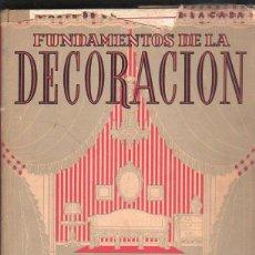 Libros antiguos: FUNDAMENTOS DE LA DECORACION. 2º EDICION. LAS EDICIONES DE ARTE. ILUSTRADO. Lote 40042953