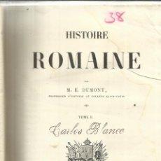 Libros antiguos: LIBRO EN FRANCÉS. HISTOIRE ROMAINE. M.E. DUMONT. TOME I. CHAMEROT EDITOR. PARÍS. 1843. Lote 40033838