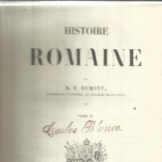 Libros antiguos: LIBRO EN FRANCÉS. HISTOIRE ROMAINE. M.E. DUMONT. TOME II. CHAMEROT EDITOR. PARÍS. 1843. Lote 40033909