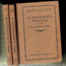 Libros antiguos: LA REVOLUCION FRANCESA. (3 TOMOS). A-LAB-158 . Lote 40034881
