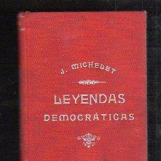Libros antiguos: LEYENDAS DEMOCRATICAS POR J.MICHELET. BARCELONA.. Lote 40046070