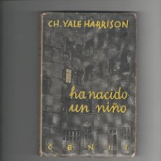 Libros antiguos: CH. YALE HARRISON - HA NACIDO UN NIÑO EDT CENIT - MADRID 1931 - 1ª EDC. PORTADA ILUSTRADA POR RAWICZ. Lote 40068834