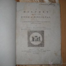Libros antiguos: A HISTORY OF THE LATE SIEGE OF GIBRALTAR,DRINKWATER JOHN. . Lote 40059534