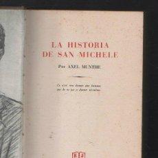 Libros antiguos: LA HISTORIA DE SAN MICHELE POR AXEL MUNTHE. EDITORIAL JUVENTUD, BARCELONA. LEER. Lote 40066399