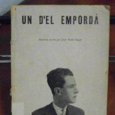 Libros antiguos: JOAN MAÑÀ PUGET. UN D´EL EMPORDÀ. 1930. Lote 40071363