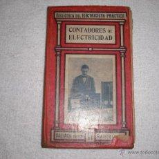 Libros antiguos: BIBLIOTECA DEL ELECTRICISTA PRACTICO . CONTADORES DE ELECTRICIDAD ED. GALLACH. Lote 40071754