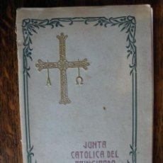Libros antiguos: JUNTA CATOLICA DEL PRINCIPADO DE ASTURIAS.. Lote 40080960