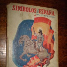 Libros antiguos: ANTIGUO LIBRO ESCOLAR DE LECTURA SIMBOLOS DE ESPAÑA - ED. MAGISTERIO ESPAÑOL. Lote 40081522