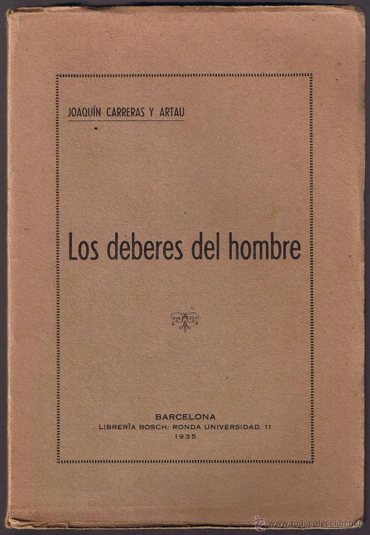 LOS DEBERES DEL HOMBRE - JOAQUIN CARRERAS ARTAU - 1935 - LIBRERIA BOSCH - (Libros Antiguos, Raros y Curiosos - Pensamiento - Otros)